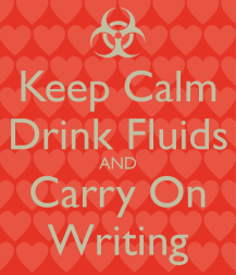 keep-calm-drink-fluids-and-carry-on-writing